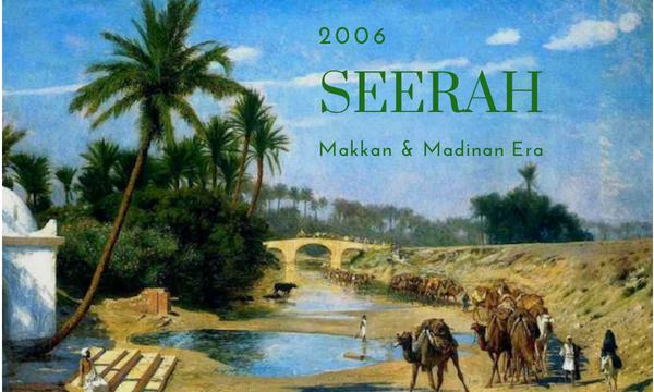 Seerah - Makkan & Medinan Era 2005