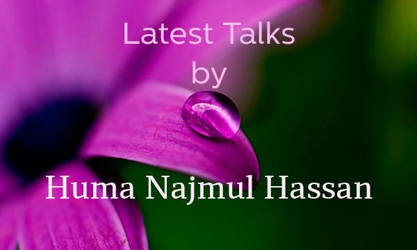 Huma Najmul Hassan's Talks