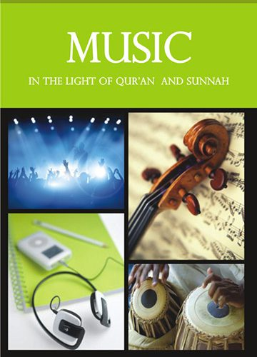 Music in the Light of Qur'an and Sunnah