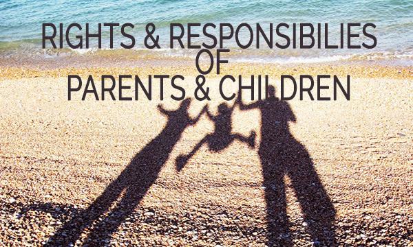Rights & Responsibilities of Parents & Children