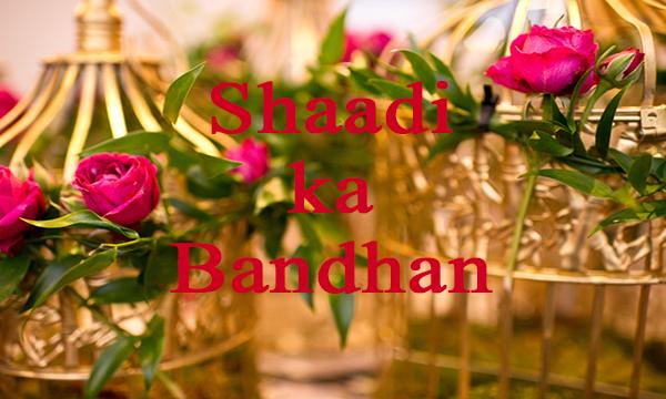 Shaadi ka Bandhan