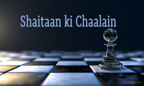 Shaitaan ki Chaalain